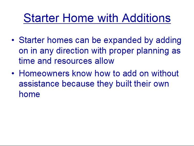 Starter homes4 bigger