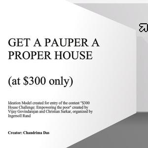 Get A Pauper A Proper House