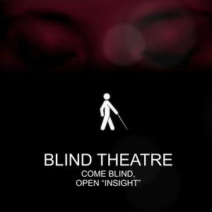 BLIND THEATRE