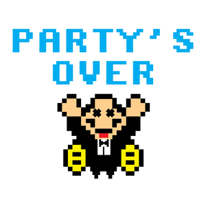 Game over = Party's Over