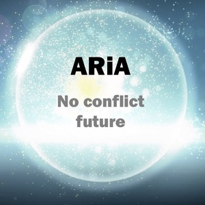 ARiA - the conflictless future