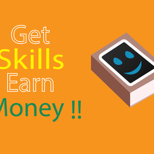 Get Skills Earn Money ! !